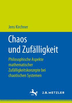 Chaos und Zufälligkeit von Kirchner,  Jens
