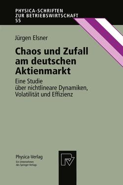 Chaos und Zufall am deutschen Aktienmarkt von Elsner,  Jürgen