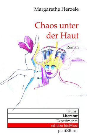 Chaos unter der Haut von Herzele,  Margarethe, Niederle,  Helmuth A