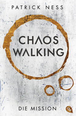 Chaos Walking – Die Mission (E-Only) von Koob-Pawis,  Petra, Ness,  Patrick