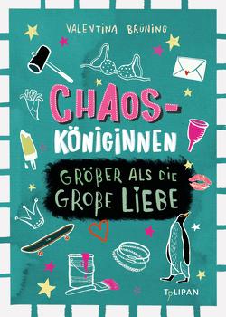 Chaosköniginnen von Bohn,  Maja, Brüning,  Valentina