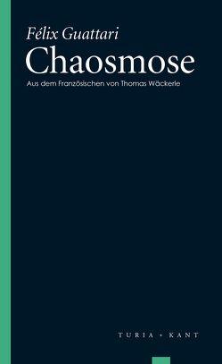 Chaosmose von Guattari,  Félix, Wäckerle,  Thomas