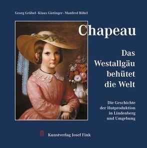 Chapeau – Das Westallgäu behütet die Welt von Gietinger,  Klaus, Grübel,  Georg, Röhrl,  Manfred