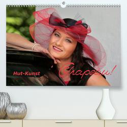 Chapeau! Hut-Kunst (Premium, hochwertiger DIN A2 Wandkalender 2021, Kunstdruck in Hochglanz) von Bisz,  Vona, Holger Wagner,  Willy