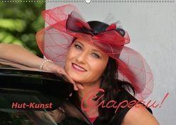 Chapeau! Hut-Kunst (Wandkalender 2018 DIN A2 quer) von Bisz,  Vona, Holger Wagner,  Willy