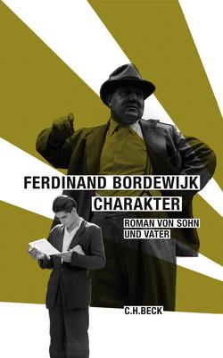 Charakter von Bordewijk,  Ferdinand, Müller-Haas,  Marlene, Nooteboom,  Cees