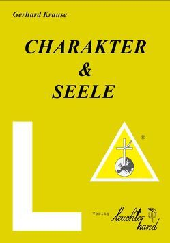 Charakter & Seele von Krause,  Gerhard