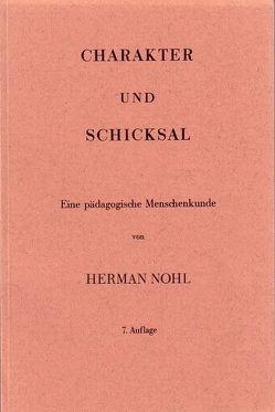 Charakter und Schicksal von Nohl,  Herman