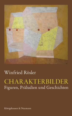 Charakterbilder von Rösler,  Winfried