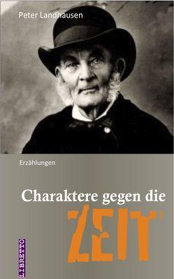 Charaktere gegen die Zeit von Landhausen,  Peter