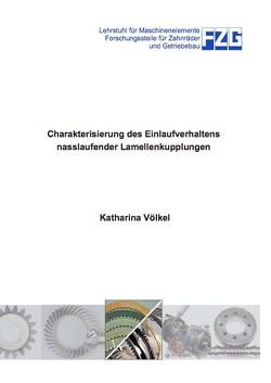 Charakterisierung des Einlaufverhaltens nasslaufender Lamellenkupplungen von Völkel,  Katharina