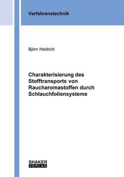 Charakterisierung des Stofftransports von Raucharomastoffen durch Schlauchfoliensysteme von Heidrich,  Björn