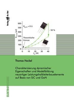 Charakterisierung dynamischer Eigenschaften und Modellbildung neuartiger Leistungshalbleiterbauelemente auf Basis von SiC und GaN von Heckel,  Thomas