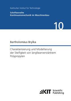Charakterisierung und Modellierung der Steifigkeit von langfaserverstärktem Polypropylen von Brylka,  Bartholomäus