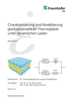 Charakterisierung und Modellierung glasfaserverstärkter Thermoplaste unter dynamischen Lasten. von Fritsch,  Jens, Hiermaier,  Stefan, Thoma,  Klaus