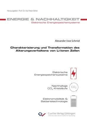 Charakterisierung und Transformation des Alterungsverhaltens von Li-Ionen Zellen von Schmid,  Alexander Uwe