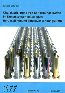 Charakterisierung von Entformungskräften im Kunststoffspritzguss unter Berücksichtigung adhäsiver Bindungkräfte von Schattka,  Gregor