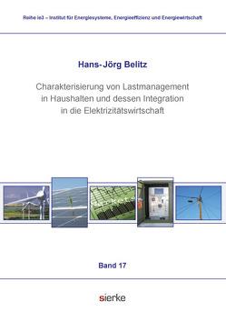 Charakterisierung von Lastmanagement in Haushalten und dessen Integration in die Elektrizitätswirtschaft von Belitz,  Hans-Jörg