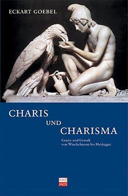 Charis und Charisma von Goebel,  Eckart