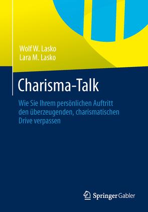 Charisma-Talk von Lasko,  Lara M., Lasko,  Wolf W.