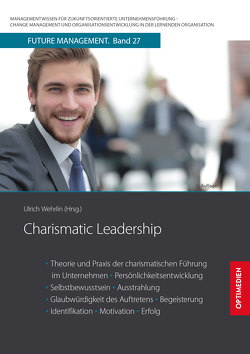 Charismatic Leadership von Prof. Dr. Dr. h.c. Wehrlin,  Ulrich