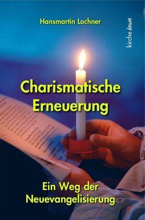 Charismatische Erneuerung von Lochner,  Hansmartin