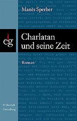 Charlatan und seine Zeit von Sperber,  Manés, Stancic,  Mirjana