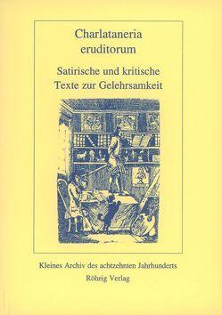 Charlataneria eruditorum von Fassmann,  David, Hagedorn,  Friedrich von, Kästner,  Abraham G, Košenina,  Alexander, Marx,  Reiner, Weiss,  Christoph