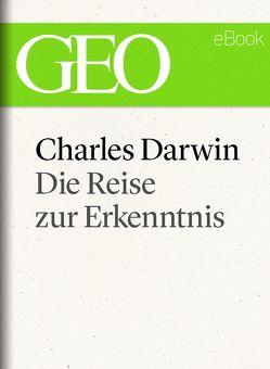 Charles Darwin: Die Reise zur Erkenntnis (GEO eBook)