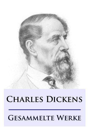 Charles Dickens – Gesammelte Werke von Dickens,  Charles