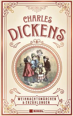 Charles Dickens: Weihnachtsmärchen & Erzählungen von Dickens,  Charles