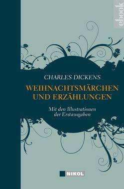 Charles Dickens: Weihnachtsmärchen und Weihnachtserzählungen von Dickens,  Charles