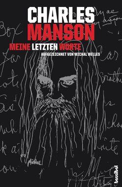 Charles Manson – Meine letzten Worte von Borchardt,  Kirsten, Welles,  Michal