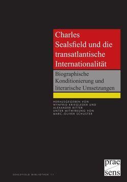 Charles Sealsfield und die transatlantische Internationalität von Kriegleder,  Wynfrid, Ritter,  Alexander, Schuster,  Marc-Oliver