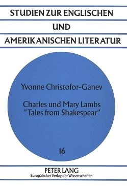 Charles und Mary Lambs «Tales from Shakespear» von Christofor-Ganev,  Yvonne