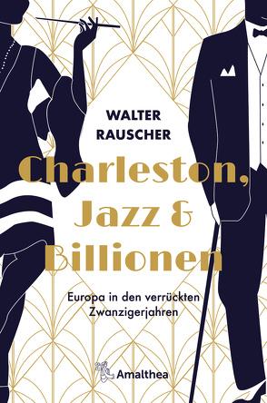 Charleston, Jazz & Billionen von Rauscher,  Walter