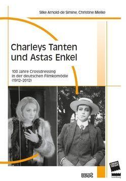 Charleys Tanten und Astas Enkel von Arnold-de Simine,  Silke, Mielke,  Christine