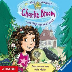 Charlie Broom. Wie fängt man eine Hexe? von Longstaff,  Abie, Meier,  Julia