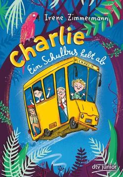 Charlie – Ein Schulbus hebt ab von Schulz,  Tine, Zimmermann,  Irene