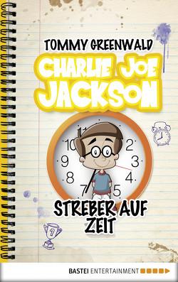 Charlie Joe Jackson – Streber auf Zeit von Greenwald,  Tommy, Pfeiffer,  Christina
