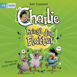 Charlie kriegt die Flatter von Copeland,  Sam, Hübner,  Charly, Müller-Wegner,  Timo, Schröer,  Silvia, Wegner,  Stefanie