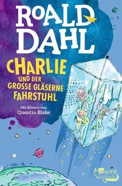Charlie und der große gläserne Fahrstuhl von Blake,  Quentin, Dahl,  Roald, Fröhlich,  Roswitha, Himmel,  Adolf