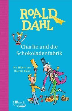 Charlie und die Schokoladenfabrik von Artl,  Inge M., Blake,  Quentin, Dahl,  Roald, Lenzen,  Hans Georg
