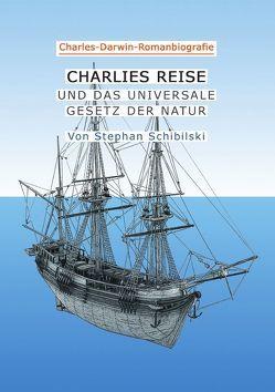 CHARLIES REISE Charles-Darwin-Roman von Schibilski,  Stephan