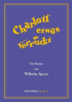 Charlott etwas verrückt von Fähnders,  Walter, Karrenbrock,  Helga, Speyer,  Wilhelm
