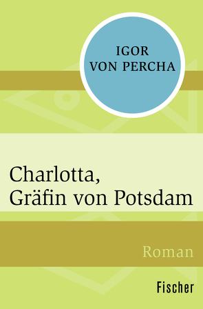 Charlotta, Gräfin von Potsdam von Percha,  Igor von