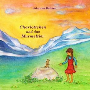 Charlottchen und das Murmeltier von Bohnen,  Johanna