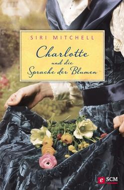 Charlotte und die Sprache der Blumen von Mitchell,  Siri