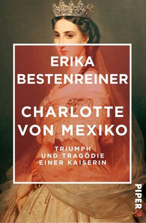 Charlotte von Mexiko von Bestenreiner,  Erika