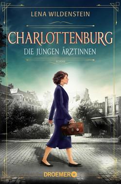 Charlottenburg. Die jungen Ärztinnen von Wildenstein,  Lena